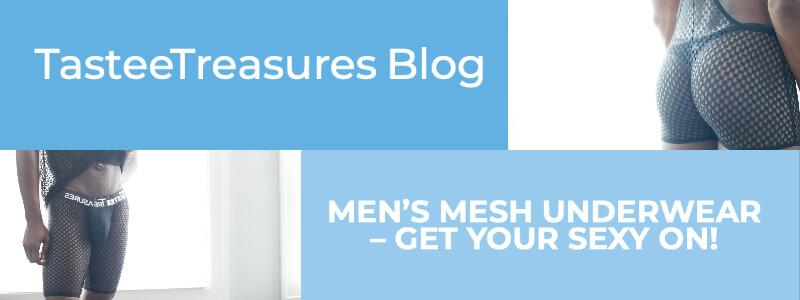 Men's Mesh Underwear – Get Your Sexy On!
