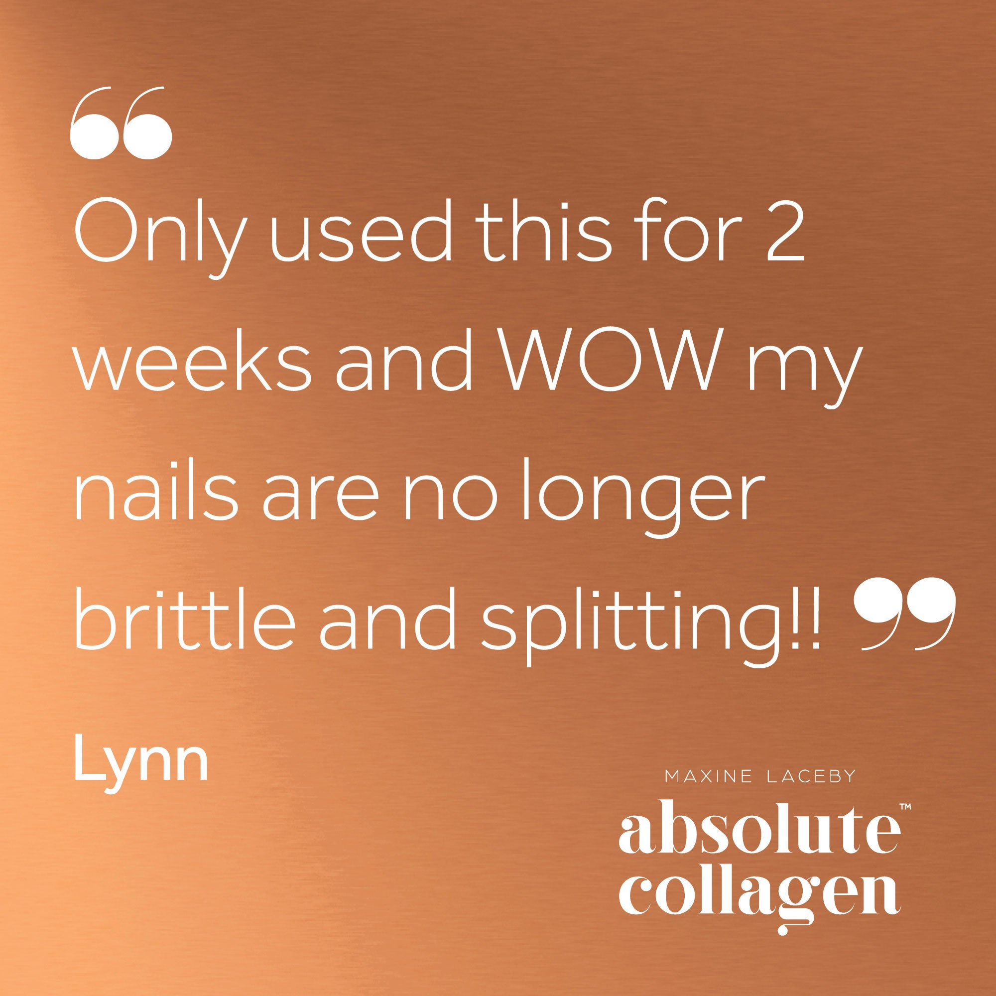 Quote from Lynn describing how Absolute Collagen helped her nails