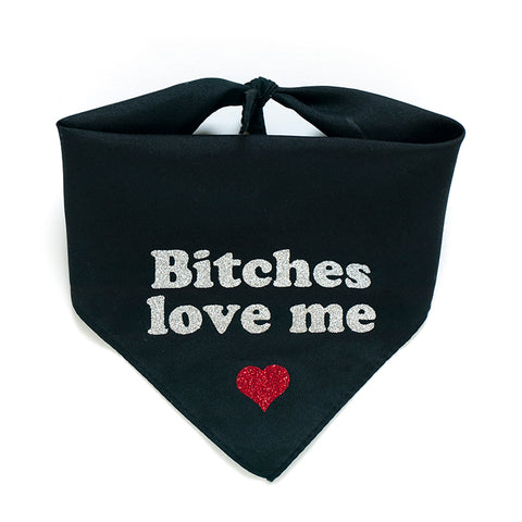 Bitches Love Me Dog Bandana