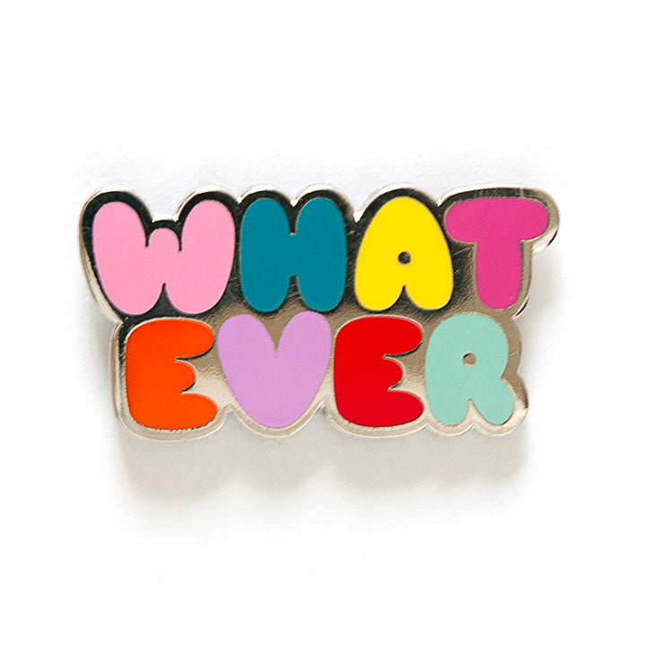 Whatever Pin