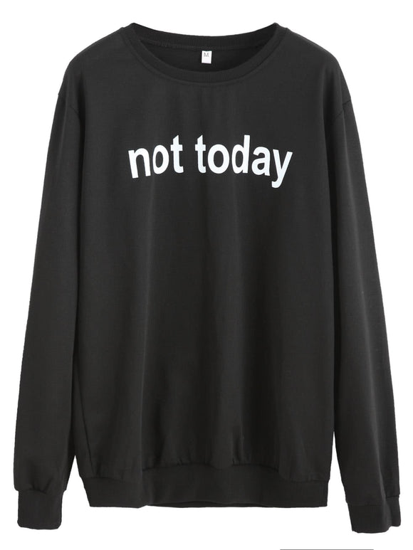 Not Today Sweatshirt - Truly Yours, Fashion