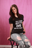 All I Care About Is My Dog Tee - Truly Yours, Fashion