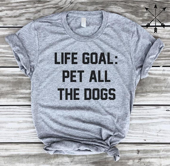 Life Goal Pet All the Dogs Tee