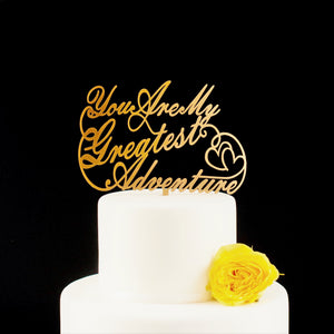 you are my greatest adventure wedding cake topper