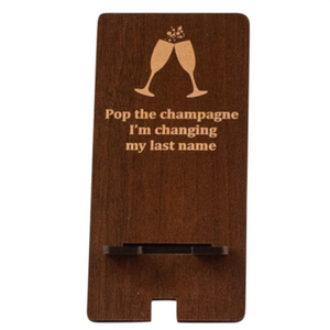 "Phone Stand ""Pop the Champagne"" 10 per order (FREE SHIPPING)"