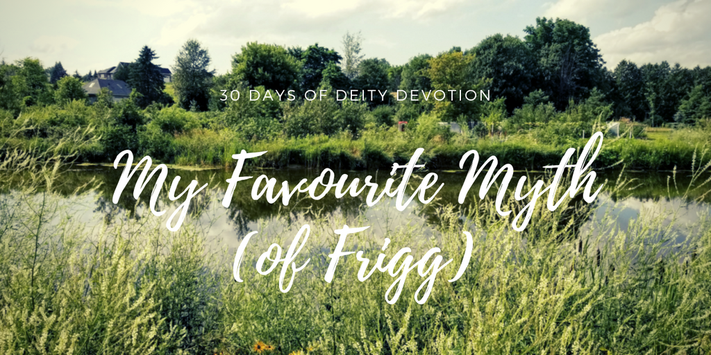 My favourite myth about Frigg