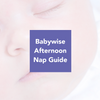 Afternoon Naps: Guides for Baby Sleep