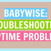 Troubleshooting Naptime with Babywise