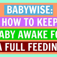 How to Keep Baby Awake For a Full Feeding with Babywise