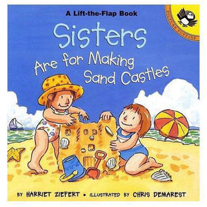 Sisters are for Making Sandcastles (lift-the-flap book)