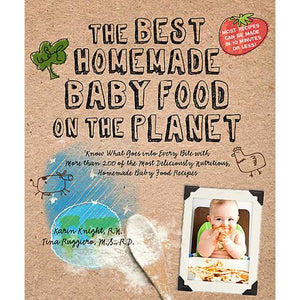 The Best Homemade Baby Food on the Planet Recipe Book
