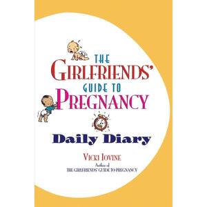 The Girlfriends' Guide to Pregnancy Daily Diary