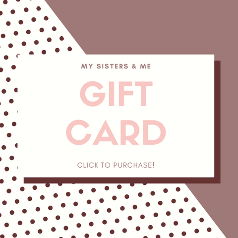 My Sisters and me Boutique Gift Card
