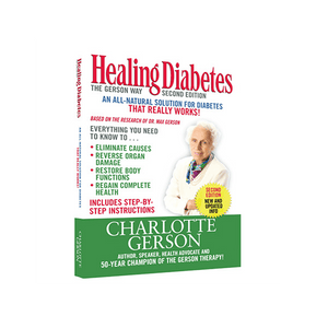 Healing Diabetes: The Gerson Way