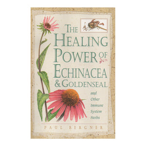 Healing Power of Echinacea and Goldenseal and Other Immune System Herbs