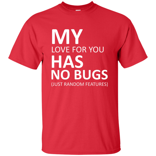 9f8691dc My love has no bugs – Tee++ | No. 1 in Programming T-Shirts