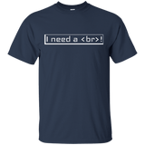 I need a break - Programming Tshirt, Hoodie, Longsleeve, Caps, Case - Tee++
