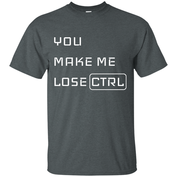 You Make Me Lose CTRL