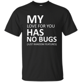 My love has no bugs - Programming Tshirt, Hoodie, Longsleeve, Caps, Case - Tee++