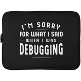 Sorry For What I Said (laptop sleeve) - Programming Tshirt, Hoodie, Longsleeve, Caps, Case - Tee++