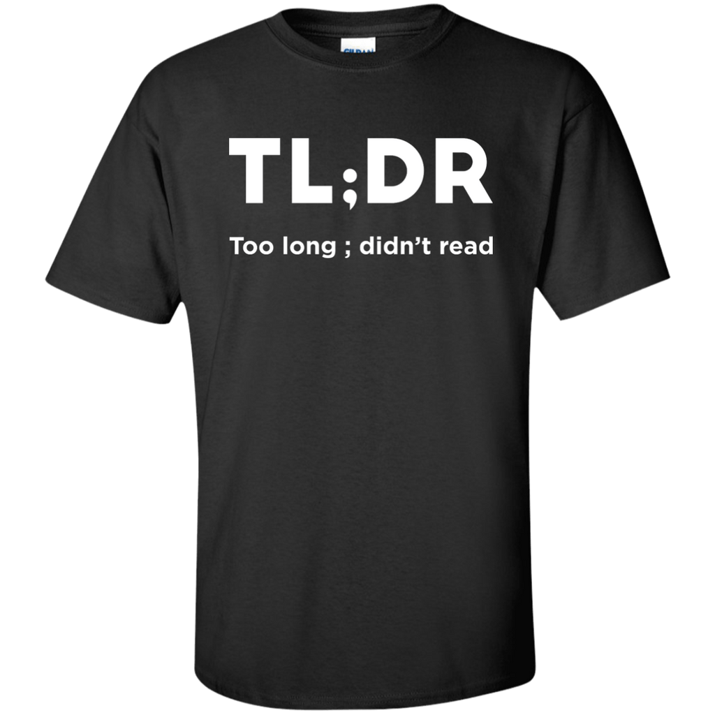Too Long Didn't Read (tall) - Tshirt, Hoodie, Longsleeve, Caps, Case - All at Tee++