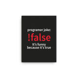 !false - programmer joke (canvas)