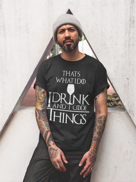 I Drink and I Code Things