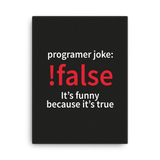 !false - programmer joke (canvas) - Programming Tshirt, Hoodie, Longsleeve, Caps, Case - Tee++
