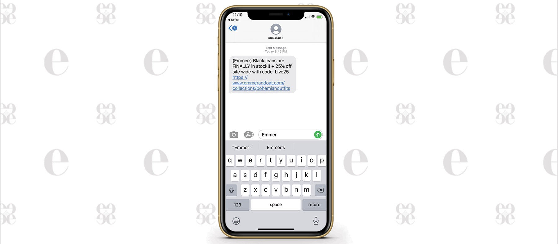 picture of a phone with the text screen pulled up with emmer in the send line the screen of the phone reads black jeans finally in stock get 25% off site wide with code live25