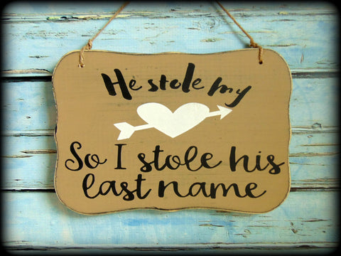Custom Wedding Photo Prop, He stole my heart, So I stole his last name