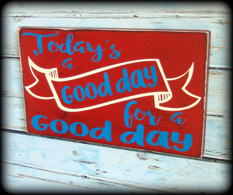 inspirational signs for office. Inspirational Office Decor, Motivational Quote, Handmade Rustic Wooden Sign, Today Is A Good Signs For C