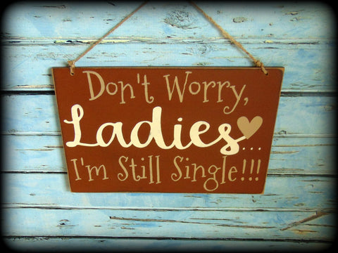 Funny Ring Bearer Sign, Don't Worry Ladies, I'm Still Single