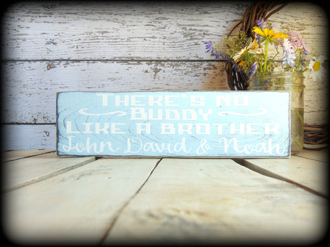 Personalized Brother Sign, Sibling Gift, Custom Wood Sign, There's No Buddy Like A Brother