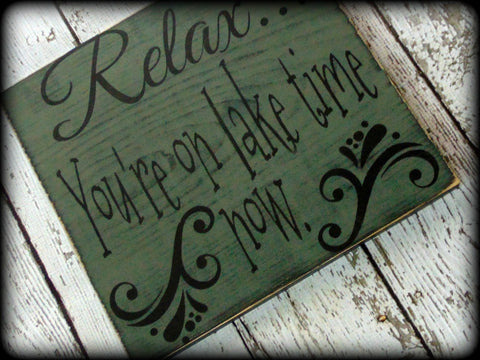 Relax...You're on lake time time now, Rustic Wooden Lake House Sign