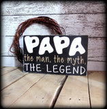 Papa The Man, The Myth, The Legend, Funny Sign For Dad, Gifts For Him, Black and White Home Decor