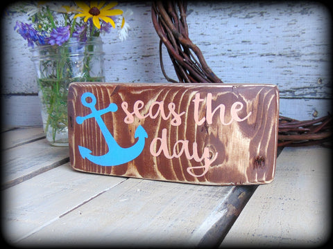 Seas the day, Rustic Wood Block Sign, Inspirational Gift, Nautical Home Decor