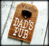 Dad's Pub Sign, Home Bar Decor, Bottle Opener Sign, Father's Day Gift