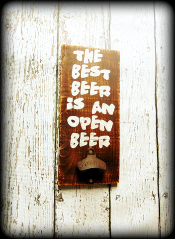 The best beer is an open beer, Rustic Wooden Bottle Opener, Home Bar Decor