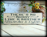 There's No Buddy Like A Brother, Big Brother Sign, Boy Room Decor, Personalized Gift, Custom Rustic Sign, Shelf Sitter