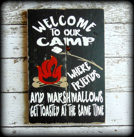Welcome to our camp where friends and marshmallows get toasted at the same time - Rustic Wooden Camp Decor