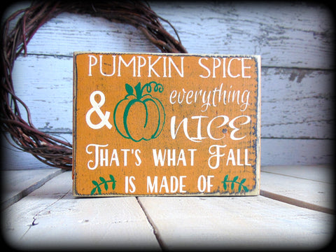Pumpkin Spice and Everything Nice - Rustic Fall Home Decor - Primitive Wood Shelf Sitter - Autumn Sign