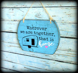 Wherever we are together that is home, Vintage Camper Sign, Custom Wood Plaque, Housewarming Gift