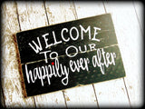 Welcome to our happily ever after Rustic Wedding Sign