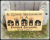 A good neighbor is a found treasure, Rustic Wooden Sign, Gift For Neighbor