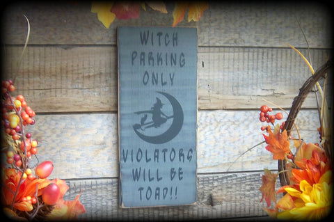 Funny Halloween Sign, Witch Parking Only, Primitive Fall Decor