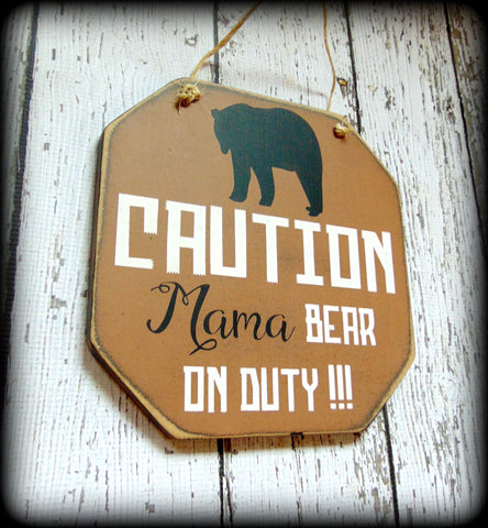Woodland Theme Sign For Mom - Caution Mama Bear On Duty, Handmade Sign