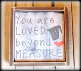 You are loved beyond measure, Country Rustic Kitchen Decor, Valentines Day Gift, Farmhouse Style Kitchen Decor, Romantic Sign