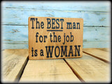 Funny Gift For Co-Worker, Wood Shelf Sitter, The best man for the job is a woman