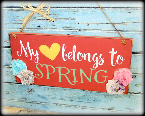 My heart belongs to spring, Famhouse Style Front Door Decor, Bright Spring Plaque