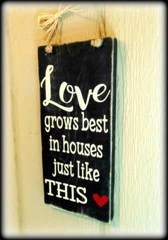 Love grows best, New Home Housewarming Gift, Black and White Home Decor